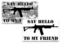 Say Hello to My Friend Gun Decal