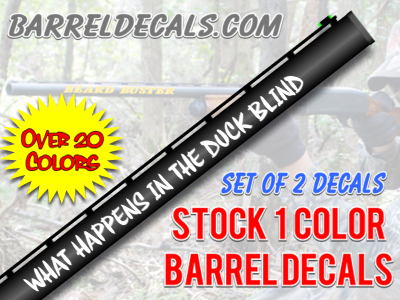 what_happens_in_the_duck_blind_stays_in_the_duck_blind_gun_barrel_decals