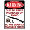 WARNING due to the high cost of ammo do not expect a warning shot